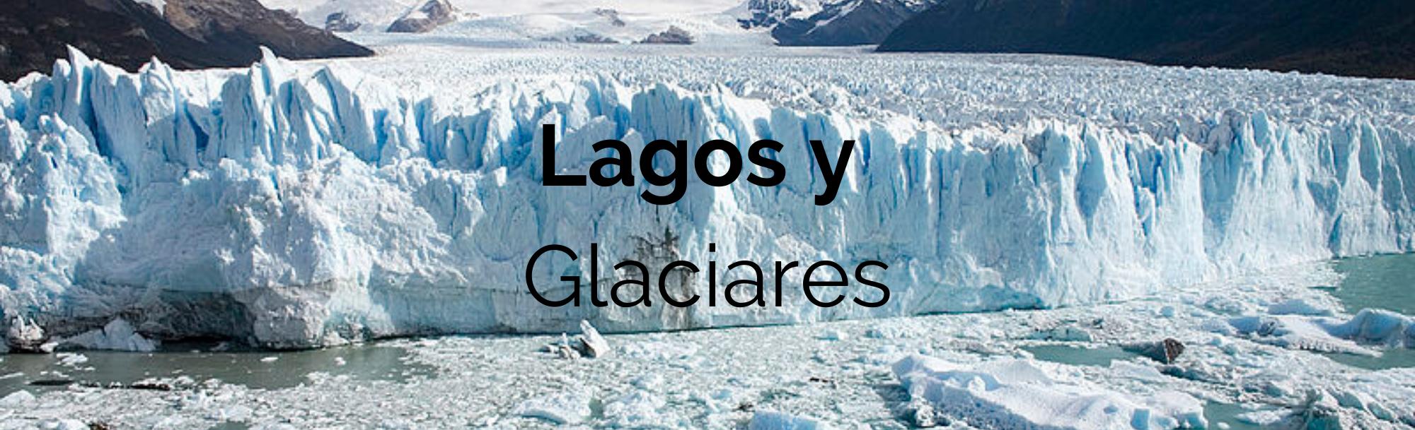 Lagos y Glaciares
