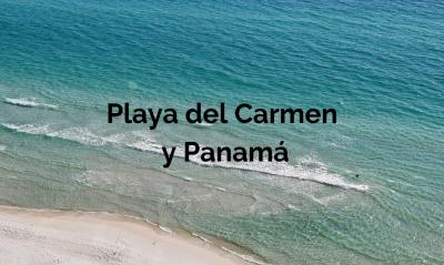 Playa del Carmen y Panamá