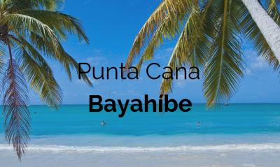 Punta Cana y Bayahíbe